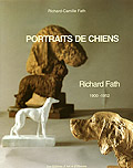 Portraits de Chiens <br> Richard Fath, 1900-1952